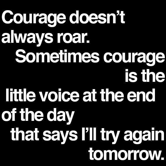 Courage is in getting up.