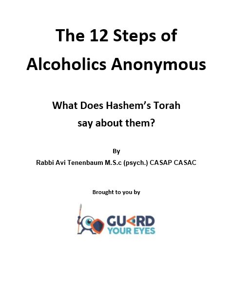 The 12 Steps of Alcoholics Anonymous-What Does Hashem's Torah say about them?
