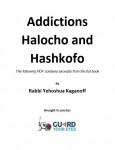 Addictions Halocho and Hashkofo