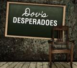 Dov's Desperadoes
