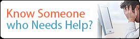 Know someone who needs help?